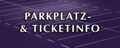Parkplatz- und Ticketinfo